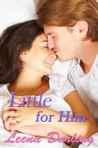 Little for Him (Age Play Spanking Romance) ebook by Leena Darling