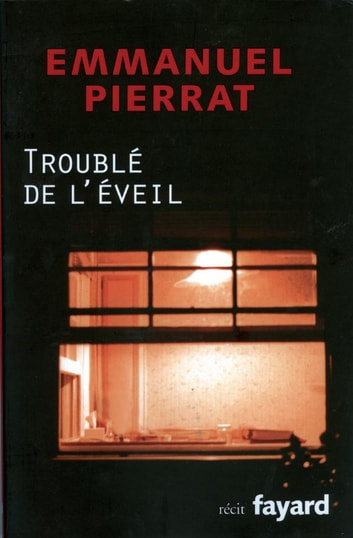 Troublé de l'éveil ebook by Emmanuel Pierrat