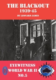 The Blackout 1939-45 ebook by Leonard James