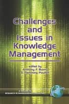 Challenges and Issues in Knowledge Management ebook by Anthony F. Buono, Flemming Poulfelt