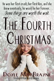 The Fourth Christmas - Friday Harbor, #1 ebook by Tobi Doyle
