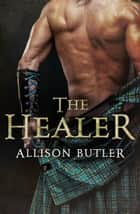 The Healer ebook by Allison Butler