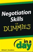 Negotiating Skills In a Day For Dummies ebook by Donaldson