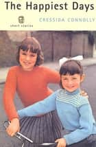 The Happiest Days - Short Stories ebook by Cressida Connolly