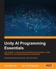 Unity AI Programming Essentials ebook by Curtis Bennett,Dan Violet Sagmiller