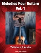 Mélodies Pour Guitare Vol. 1 eBook by Kamel Sadi