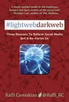 Lightweb Darkweb ebook by Raffi Cavoukian