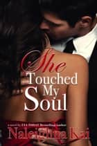 She Touched My Soul ebook by Naleighna Kai