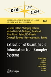 Extraction of Quantifiable Information from Complex Systems ebook by Stephan Dahlke,Wolfgang Dahmen,Michael Griebel,Wolfgang Hackbusch,Klaus Ritter,Reinhold Schneider,Christoph Schwab,Harry Yserentant
