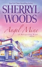 Angel Mine ebook by Sherryl Woods
