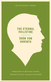 The Eternal Philistine ebook by Benjamin Dorvel,Odon Von Horvath,Shalom Auslander
