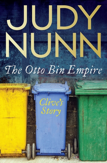 The Otto Bin Empire: Clive's Story ebook by Judy Nunn