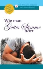 Wie man Gottes Stimme hört ebook by Sunday Adelaja