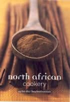 North African Cookery ebook by Arto der Haroutunian