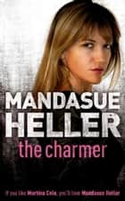 The Charmer - Danger lurks in the smoothest talker ebook by Mandasue Heller