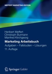 Marketing Arbeitsbuch - Aufgaben - Fallstudien - Lösungen ebook by Heribert Meffert,Christoph Burmann,Manfred Kirchgeorg