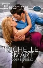 Poder e desejo ebook by Michelle Smart