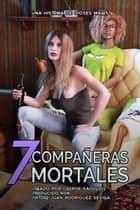 7 Compañeras Mortales ebook by George Saoulidis
