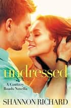 Undressed ebook by Shannon Richard