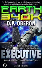 Executive - An Earth 340K Standalone Novel ebook by D.P. Oberon