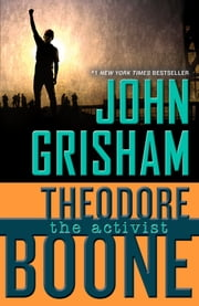 Theodore Boone: The Activist ebook by John Grisham