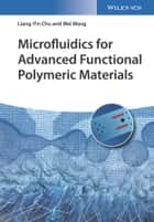 Microfluidics for Advanced Functional Polymeric Materials ebook by Liang-Yin Chu, Wei Wang