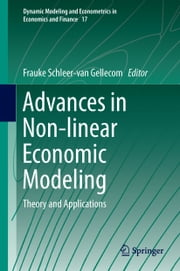 Advances in Non-linear Economic Modeling - Theory and Applications ebook by Frauke Schleer-van Gellecom