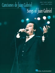 Songs of Juan Gabriel (Songbook) ebook by Juan Gabriel