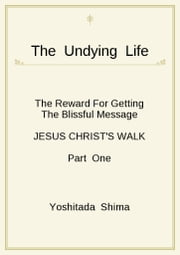 THE UNDYING LIFE Part One ebook by 志摩 美忠