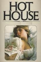 Hot House - Erotic Novel ebook by Sand Wayne