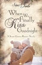 When We Finally Kiss Goodnight ebook by AIW Press