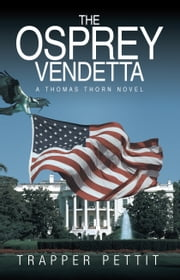 The Osprey Vendetta - A Thomas Thorn Novel ebook by Trapper Pettit