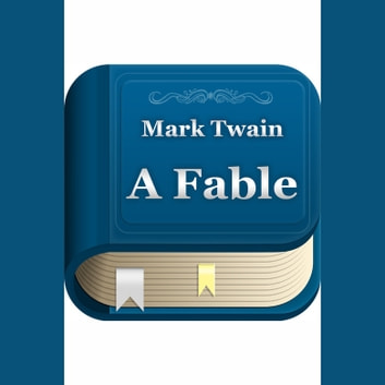 Fable, A audiobook by Mark Twain