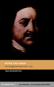Peter the Great ebook by Bushkovitch, Paul
