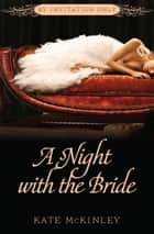 A Night with the Bride ebook by Kate McKinley