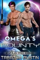 The Omega's Unexpected Bounty - Volardi Mpreg, #4 ebook by Tabatha Austin