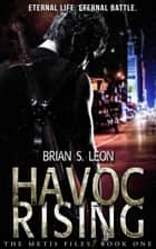 Havoc Rising ebook by Brian S. Leon