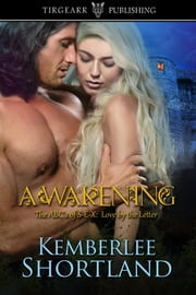 AWAKENING, book one, The ABCs of S-E-X: Love by the Letter series ebook by Kemberlee Shortland