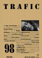 Trafic 98 (Eté 2016) ebook by Collectifs