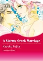 A Stormy Greek Marriage (Harlequin Comics) - Harlequin Comics ebook by Lynne Graham, Kazuko Fujita