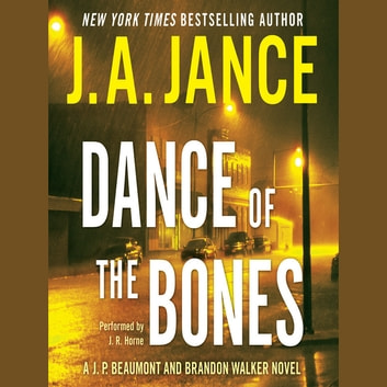 Dance of the Bones - A J. P. Beaumont and Brandon Walker Novel audiobook by J. A. Jance