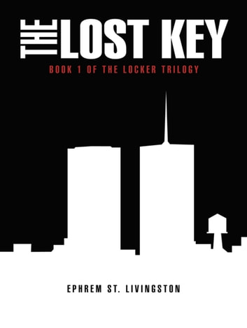 The Lost Key - Book 1 of the Locker Trilogy ebook by Ephrem St. Livingston