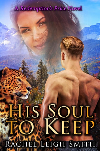 His Soul To Keep - Redemption's Price, #2 ebook by Rachel Leigh Smith