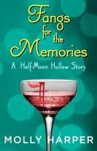 Fangs for the Memories ebook by