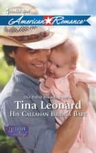 His Callahan Bride's Baby ebook by Tina Leonard