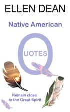 Native American Quotes ebook by Ellen Dean