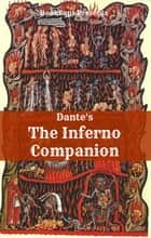 The Inferno Companion (Includes Study Guide, Historical Context, and Character Index) ebook by BookCaps