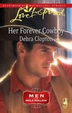 Her Forever Cowboy ebook by Debra Clopton
