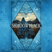 Shadowblack audiobook by Sebastien de Castell