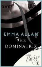 The Dominatrix ebook by Emma Allan